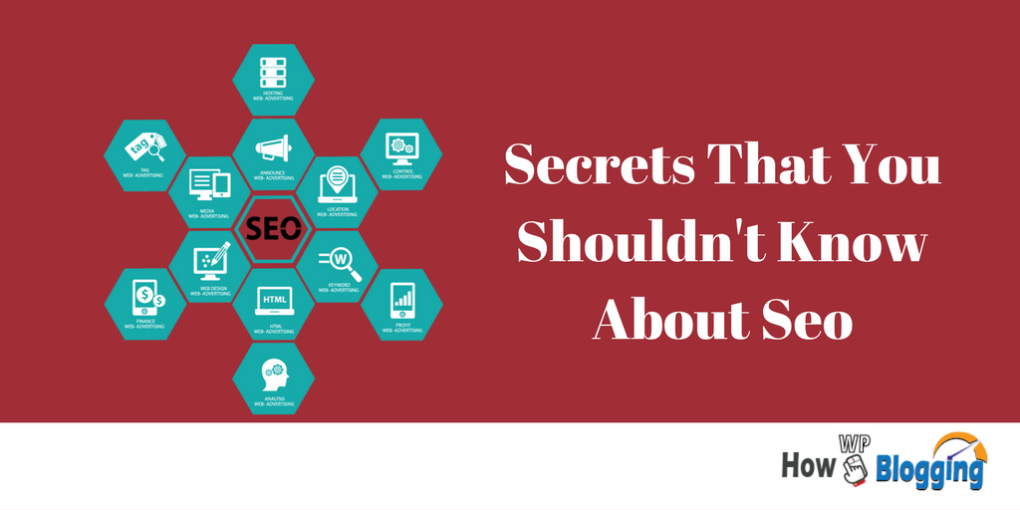 What is SEO Secrets For Ranking On The First Page Of Google SEO : Secrets That You Shouldn't Know About Seo