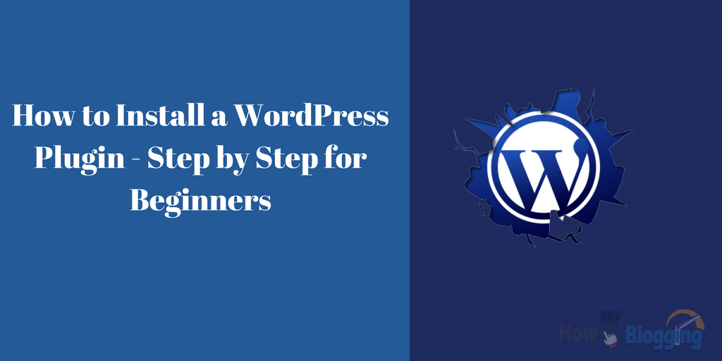 How to Install a WordPress Plugin - Step by Step for Beginners Install WordPress Plugin