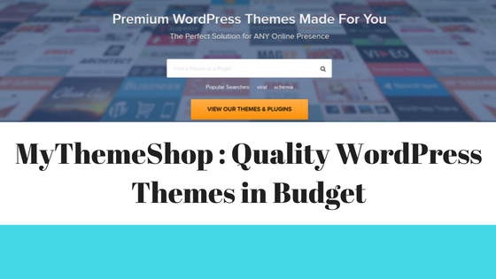 MyThemeShop Review mythemeshop quality-wordpress-themes-in-budget