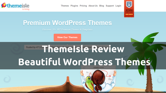 ThemeIsle Review: Choose the Absolute Themes for Your Blog- Beautiful WordPress Themes