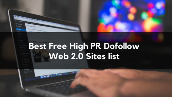 Best Free High PR Dofollow Web 2.0 Sites list