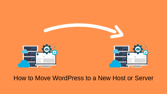How to Move WordPress to a New Host or Server (1)